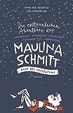 Die erstaunlichen Abenteuer der Maulina Schmitt - Ende des Universums: Ende des Universums