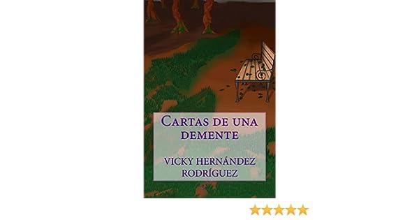 Cartas de una demente (Spanish Edition): Vicky Hernandez ...