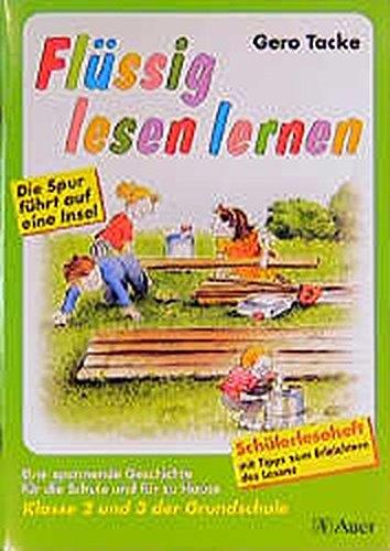 Flüssig lesen lernen - Ein Leseprogramm in zwei Versionen: eine für die Schule und eine für das Üben zu Hause: Flüssig lesen lernen, neue Rechtschreibung, Klasse 2 und 3 der Grundschule