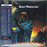 Raw Material (Japanese Mini LP Sleeve SHM-CD)