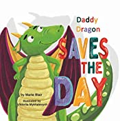 Daddy Dragon Saves the Day: Picture Rhyming book for kids age 3-6 years old, Short and funny bedtime story for preschoolers