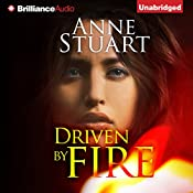 Driven by Fire: The Fire Series, Book 2 | Anne Stuart