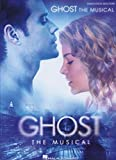 Ghost - The Musical (Vocal Selections)