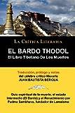 img - for El Bardo Thodol: El Libro Tiberano de Los Muertos, Padma Sambhava, Prologado y Anotado Por Juan B. Bergua (Spanish Edition) book / textbook / text book