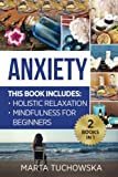 Anxiety: Mindfulness for Beginners + Holistic Relaxation (Mindfulness, Relaxation, Yoga, Meditatiion) (Volume 1)