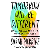 #7: Tomorrow Will Be Different: Love, Loss, and the Fight for Trans Equality