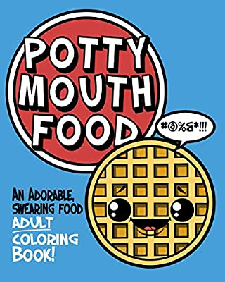 Amazon Com Potty Mouth Food An Adorable Cuss Word Coloring