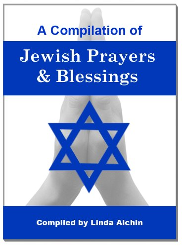 Jewish Prayers And Blessings - A Compilation of Jewish Prayers and Blessings
