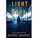 A Light in the Dark: A Mystery, Thriller and Adventure novel (Buried Secrets Book 2)