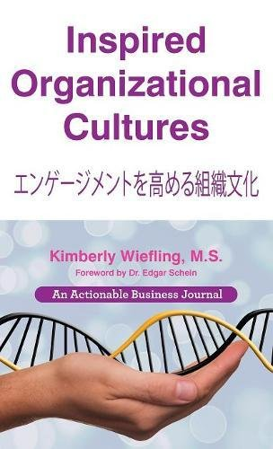 Inspired Organizational Cultures: Discover Your DNA, Engage Your People, and Design Your Future