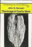 The Image of God in Work, John G. Bennett, 0900306270