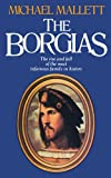 The Borgias, Michael Mallett, 0897332385