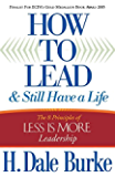How to Lead and Still Have a Life: The 8 Principles of Less is More Leadership (English Edition)