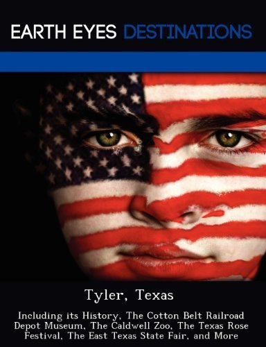 Tyler, Texas: Including its History, The Cotton Belt Railroad Depot Museum, The Caldwell Zoo, The Texas Rose Festival, The East Texas State Fair, and More by Johnathan Black (2012-08-02) (Cotton Railroad Belt)