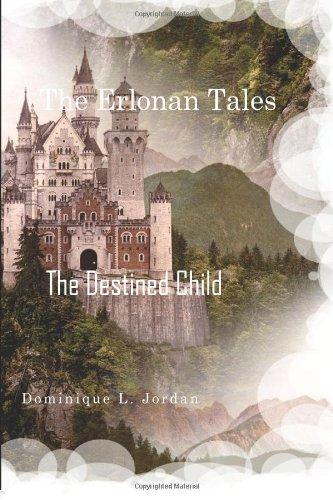 The Destined Child (The Erlon Tales) (Volume 1)