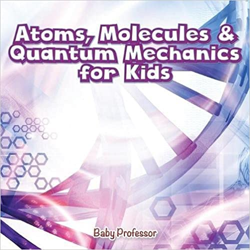 `ONLINE` Atoms, Molecules & Quantum Mechanics For Kids. codigos entre October feature Floor Hormisda