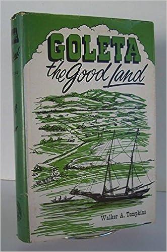 GOLETA: The Good Land: Walker A  Tompkins: Amazon com: Books
