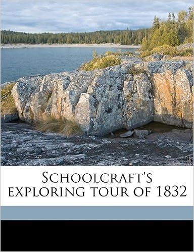 Read Schoolcraft's exploring tour of 1832 PDF