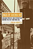 img - for ??Raza S?-! ??Guerra No!: Chicano Protest and Patriotism during the Viet Nam War Era by Lorena Oropeza (2005-04-25) book / textbook / text book