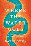 img - for Where the Water Goes: Life and Death Along the Colorado River book / textbook / text book