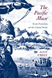 The Pacific Muse: Exotic Femininity and the Colonial Pacific (McLellan Endowed Series)