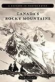 Canada's Rocky Mountains, Faye Reineberg Holt, 1894974999