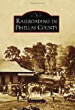 Railroading in Pinellas County, Vincent Luisi, 0738585505