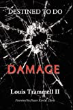Destined to Do Damage, Louis Trammell, 0984325581