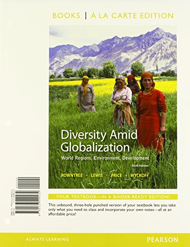 Diversity Amid Globalization: World Regions, Environment, Development, Books a la Carte Plus Mastering Geography with eText -- Access Card Package (6th Edition) (The Globalization Of World Politics 6th Edition)