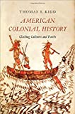 united states culture - American Colonial History: Clashing Cultures and Faiths