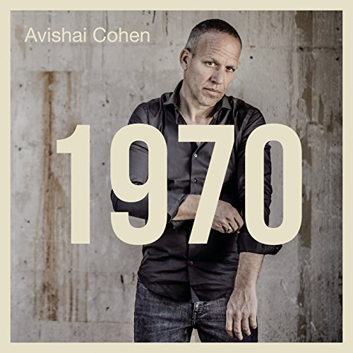 Avishai Cohen - 1970 - CD - FLAC - 2017 - NBFLAC Download