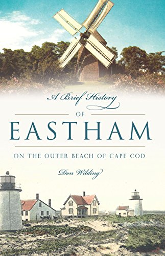 Download for free A Brief History of Eastham: On the Outer Beach of Cape Cod