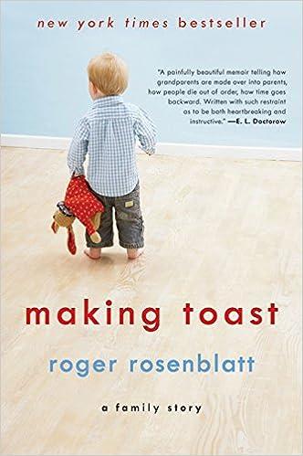 making toast a family story roger rosenblatt  making toast a family story roger rosenblatt 9780061825958 com books