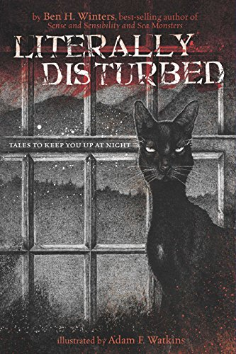 Literally Disturbed #1: Tales to Keep You Up at Night