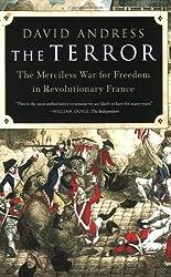 The Terror: The Merciless War for Freedom in Revolutionary France