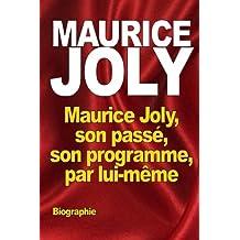 Maurice Joly, son passé, son programme, par lui-même