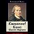 Emmanuel Kant: Oeuvres Majeures (L'édition intégrale - 24 titres): Critique de la raison pratique + Doctrine de la vertu + Doctrine du droit + La Métaphysique ... d'Emmanuel Kant + Analyse de sa philosophie...