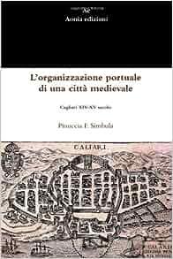 L'organizzazione portuale di una città medievale: Cagliari