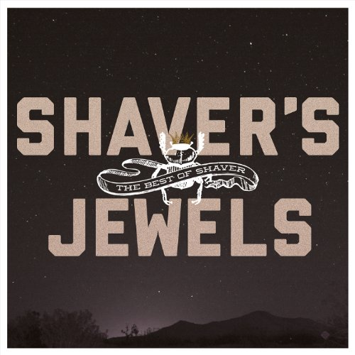 (Shaver's Jewels (The Best Of Shaver))