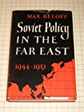 img - for Soviet Policy in the Far East 1944-1951 book / textbook / text book