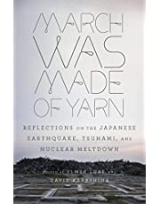 March Was Made of Yarn: Reflections on the Japanese Earthquake, Tsunami, and Nuclear Meltdown
