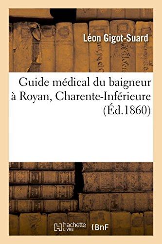 Guide Médical Du Baigneur À Royan Charente-Inférieure (Sciences) (French Edition)