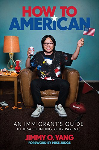 How to American: An Immigrant's Guide to Disappointing Your Parents cover