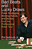 Bad Beats and Lucky Draws, Phil Hellmuth, 0060740833