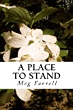 A Place to Stand, Meg Farrell, 1500493791