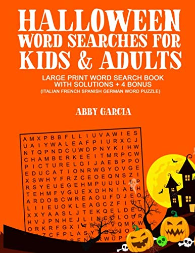 Halloween Word Searches For Kids and Adults: Large Print Word Search Book With Solutions and 4 Bonus (Italian, French, Spanish, German Word Puzzles) (Holiday Word Search