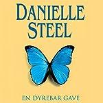 En dyrebar gave | Danielle Steel