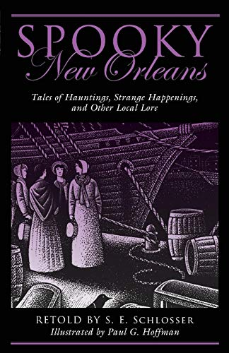 Spooky New Orleans: Tales of Hauntings, Strange Happenings, and Other Local Lore ()