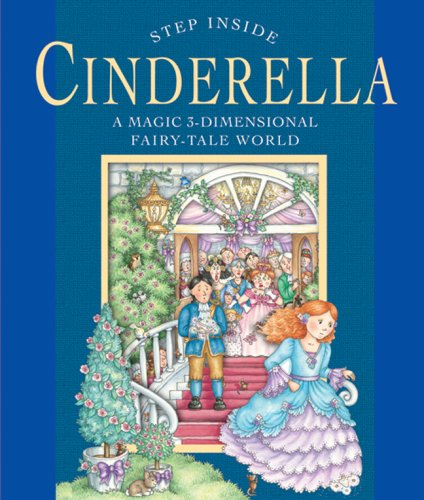 Read Online Step Inside: Cinderella: A Magic 3-Dimensional Fairy-Tale World pdf