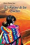El Parque de Los Sueños, Maria Martha Calvo, 1483625419